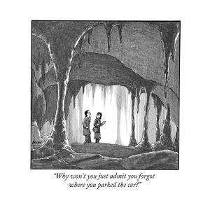 """Why won't you just admit you forgot where you parked the car?"" - New Yorker Cartoon by Harry Bliss"