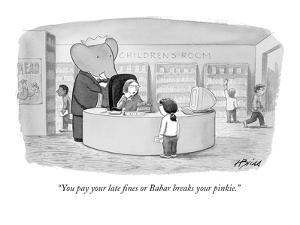 """You pay your late fines or Babar breaks your pinkie."" - New Yorker Cartoon by Harry Bliss"