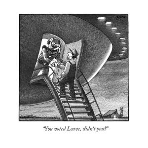 """""""You voted Leave, didn't you?"""" - New Yorker Cartoon by Harry Bliss"""
