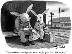 """""""Your mother wanted you to have this for good luck.  It's her foot."""" - New Yorker Cartoon by Harry Bliss"""