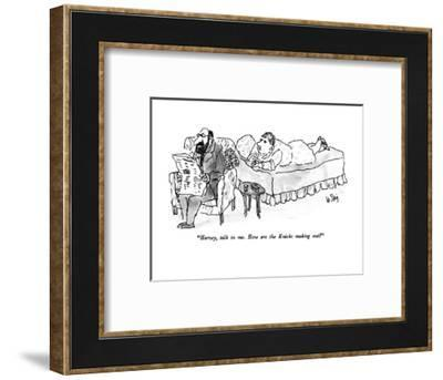 """Harvey, talk to me.  How are the Knicks making out?"" - New Yorker Cartoon-William Steig-Framed Premium Giclee Print"