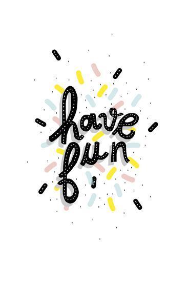 Have Fun--Giclee Print