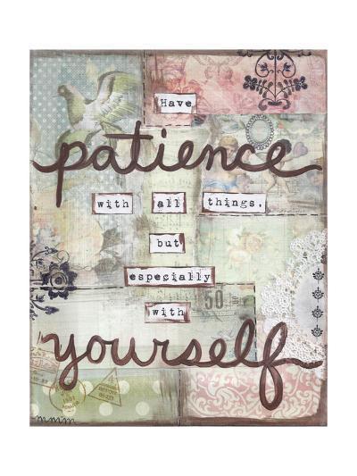 Have Patience-Monica Martin-Art Print