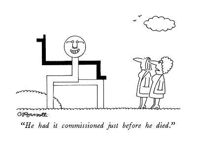 """""""He had it commissioned just before he died."""" - New Yorker Cartoon-Charles Barsotti-Premium Giclee Print"""