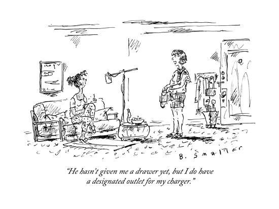 """""""He hasn't given me a drawer yet, but I do have a designated outlet for my?"""" - New Yorker Cartoon-Barbara Smaller-Premium Giclee Print"""