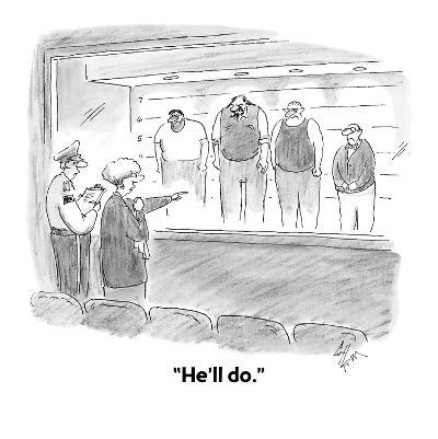 """He'll do."" - Cartoon-Frank Cotham-Premium Giclee Print"
