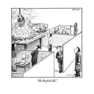 """He Replied All."" - New Yorker Cartoon"
