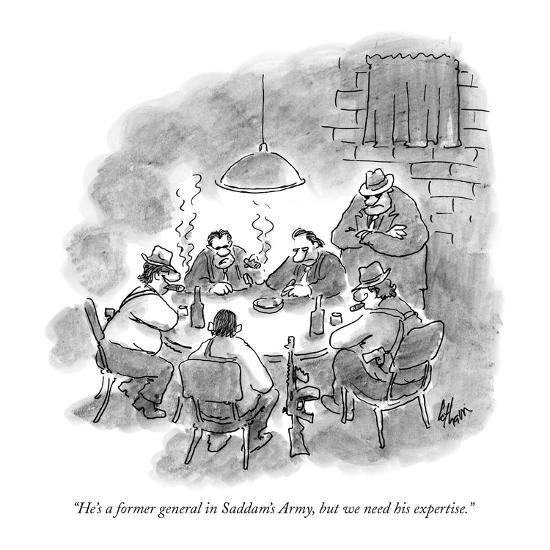 """""""He's a former general in Saddam's Army, but we need his expertise."""" - New Yorker Cartoon-Frank Cotham-Premium Giclee Print"""