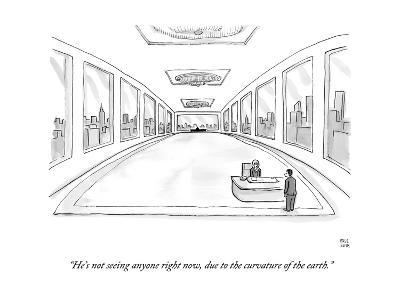 """""""He's not seeing anyone right now, due to the curvature of the earth."""" - New Yorker Cartoon-Paul Noth-Premium Giclee Print"""