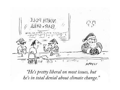 """He's pretty liberal on most issues, but he's in total denial about climat?"" - Cartoon-David Sipress-Premium Giclee Print"