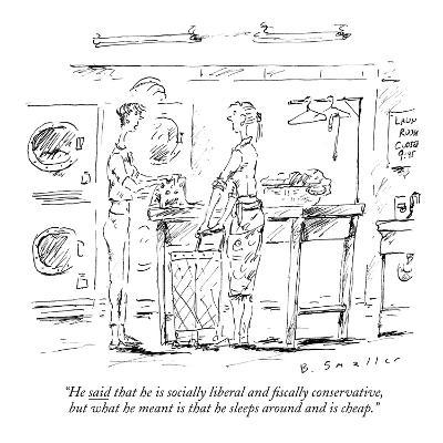 """""""He said that he is socially liberal and fiscally conservative, but what he?"""" - New Yorker Cartoon-Barbara Smaller-Premium Giclee Print"""
