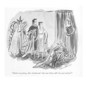 """Hold everything, Mrs. Estabrook! Our new Paris cable has just arrived."" - New Yorker Cartoon by Helen E. Hokinson"