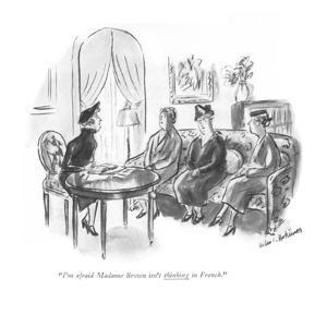 """I'm afraid Madame Brown isn't thinking in French."" - New Yorker Cartoon by Helen E. Hokinson"