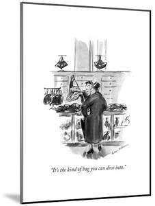 """""""It's the kind of bag you can dive into."""" - New Yorker Cartoon by Helen E. Hokinson"""