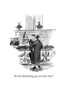 """It's the kind of bag you can dive into."" - New Yorker Cartoon by Helen E. Hokinson"