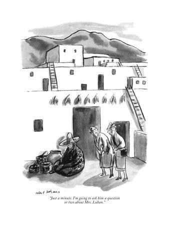 """""""Just a minute. I'm going to ask him a question or two about Mrs. Luhan."""" - New Yorker Cartoon"""