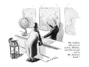 """Mr. Calkins takes you on to here, Madam, and then we put you in Mr. Samso?"" - New Yorker Cartoon by Helen E. Hokinson"