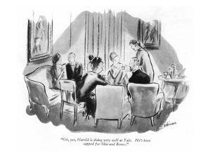 """Oh, yes, Harold is doing very well at Yale.  He's been tapped for Skin an?"" - New Yorker Cartoon by Helen E. Hokinson"