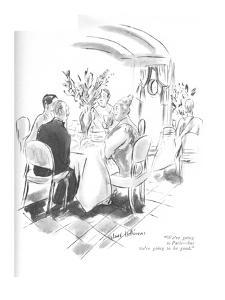 """We're going to Paris?but we're going to be good."" - New Yorker Cartoon by Helen E. Hokinson"