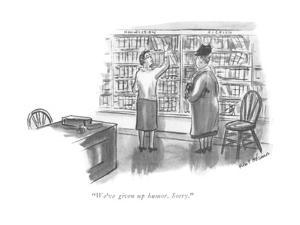 """We've given up humor. Sorry."" - New Yorker Cartoon by Helen E. Hokinson"