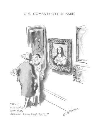 """Well, now we've seen that, Augusta. Cross it off the list."" - New Yorker Cartoon"