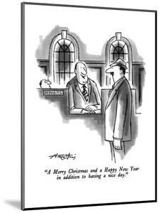 """A Merry Christmas and a Happy New Year in addition to having a nice day."" - New Yorker Cartoon by Henry Martin"