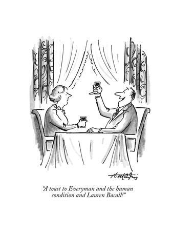 """""""A toast to Everyman and the human condition and Lauren Bacall!"""" - New Yorker Cartoon"""