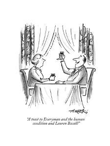 """""""A toast to Everyman and the human condition and Lauren Bacall!"""" - New Yorker Cartoon by Henry Martin"""