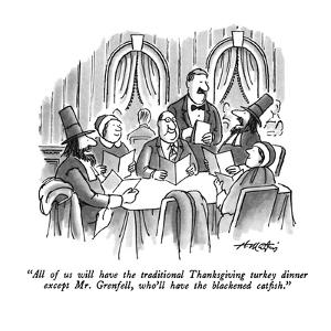"""""""All of us will have the traditionial Thanksgiving turkey dinner except Mr?"""" - New Yorker Cartoon by Henry Martin"""