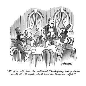 """All of us will have the traditionial Thanksgiving turkey dinner except Mr?"" - New Yorker Cartoon by Henry Martin"