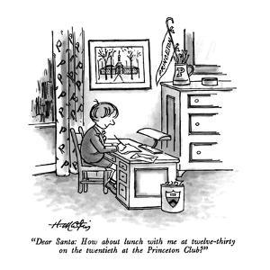 """Dear Santa: How about lunch with me at twelve-thirty on the twentieth at ?"" - New Yorker Cartoon by Henry Martin"