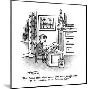 """""""Dear Santa: How about lunch with me at twelve-thirty on the twentieth at ?"""" - New Yorker Cartoon by Henry Martin"""