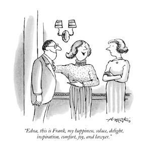 """""""Edna, this is Frank, my happiness, solace, delight, inspiration, comfort,?"""" - New Yorker Cartoon by Henry Martin"""