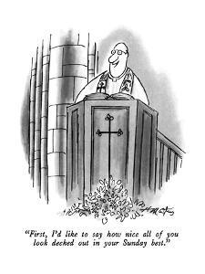 """""""First, I'd like to say how nice all of you look decked out in your Sunday?"""" - New Yorker Cartoon by Henry Martin"""