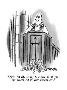 """First, I'd like to say how nice all of you look decked out in your Sunday?"" - New Yorker Cartoon by Henry Martin"