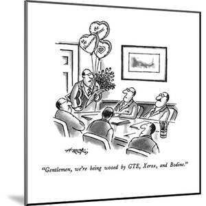 """Gentlemen, we're being wooed by GTE, Xerox, and Bodine."" - New Yorker Cartoon by Henry Martin"