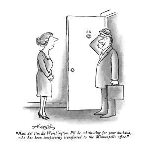 """""""How do!  I'm Ed Worthington.  I'll be substituting for your husband, who ?"""" - New Yorker Cartoon by Henry Martin"""