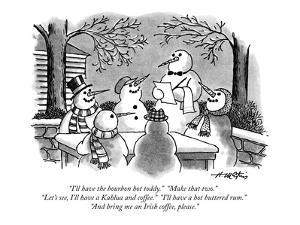 """I'll have the bourbon hot toddy.""  ""Make that two.""  ""Let's see, I'll hav?"" - New Yorker Cartoon by Henry Martin"