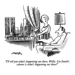 """""""I'll tell you what's happening out there, Willie.  Liz Smith's column is ?"""" - New Yorker Cartoon by Henry Martin"""