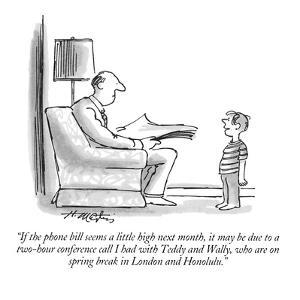 """""""If the phone bill seems a little high next month, it may be due to a two-?"""" - New Yorker Cartoon by Henry Martin"""