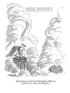 """If you plan on entering the Kingdom of Heaven, you'll have to sever all e?"" - New Yorker Cartoon by Henry Martin"