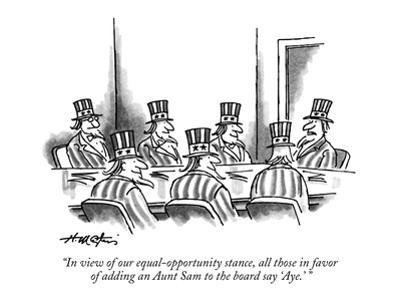 """In view of our equal-opportunity stance, all those in favor of adding an ?"" - New Yorker Cartoon by Henry Martin"
