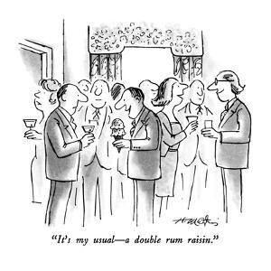"""""""It's my usual—a double rum raisin."""" - New Yorker Cartoon by Henry Martin"""