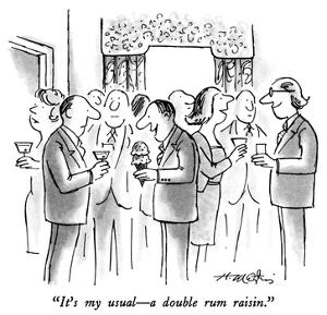 """It's my usual—a double rum raisin."" - New Yorker Cartoon by Henry Martin"