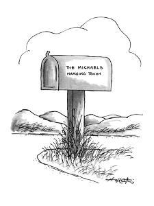 """Mail box by the side of the road with label """"The Mickaels-Hanging Tough"""". - New Yorker Cartoon by Henry Martin"""