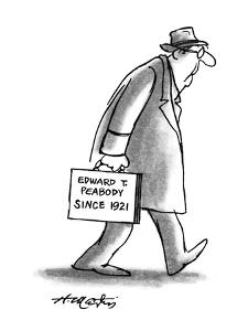 """Man with briefcase that -reads, """"Edward T. Peabody since 1921."""" - New Yorker Cartoon by Henry Martin"""