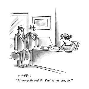 """""""Minneapolis and St. Paul to see you, sir."""" - New Yorker Cartoon by Henry Martin"""