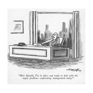 """Miss Spinelli, I'm in place and ready to deal with the major problems con?"" - New Yorker Cartoon by Henry Martin"