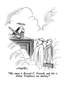 """My name is Howard C. Freswell, and this is Arthur Templeton, my attorney.?"" - New Yorker Cartoon by Henry Martin"