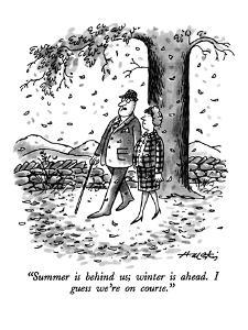 """Summer is behind us; winter is ahead.  I guess we're on course."" - New Yorker Cartoon by Henry Martin"